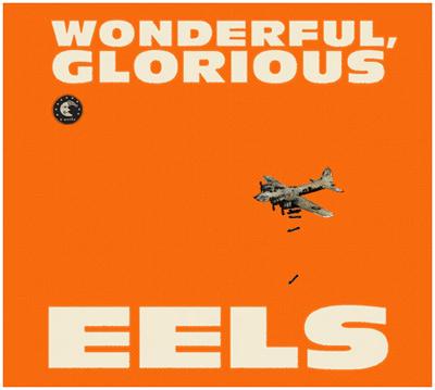Eels Official Band Website Wonderful Glorious Eels